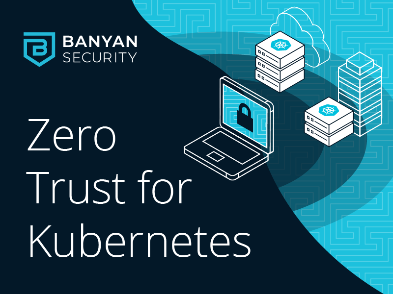 Zero Trust for Kubernetes API – Secure Role-Based Access to Any Cluster, Scaled for the Enterprise