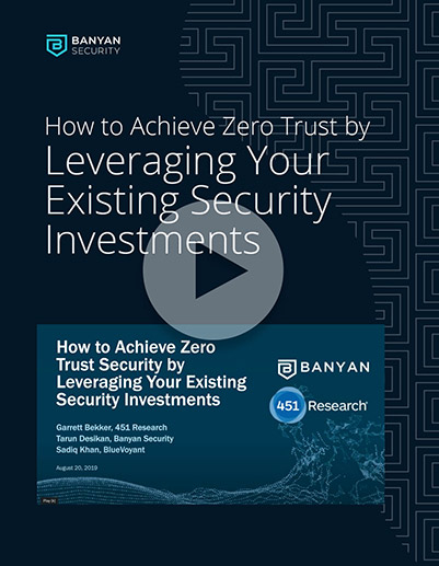 How to Achieve Zero Trust Security by Leveraging Your Existing Security Investments
