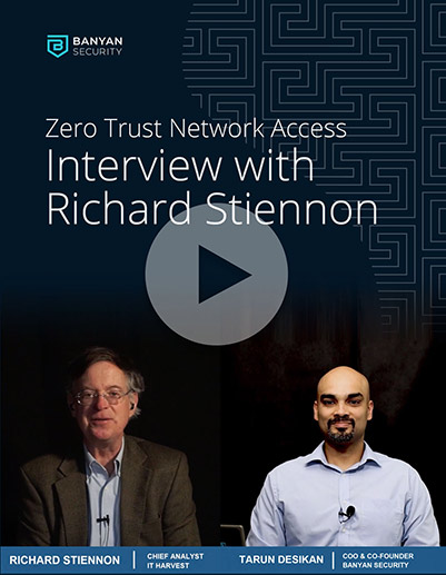 Banyan Security ZTNA – Interview with Richard Stiennon